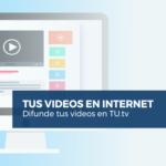 Cómo Sindicar tus Vídeos en el Canal de TU.TV