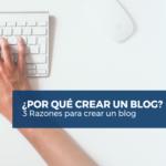 3 Razones por la que deberias tener un blog