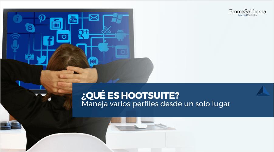 ¿Qué es Hootsuite? y cómo monitorizar tus Redes Sociales