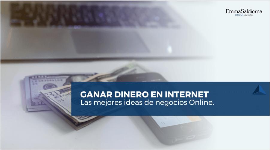 Las mejores ideas para ganar dinero en Internet