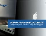 Como crear un blog gratis en Blogger