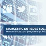Herramientas para programar publicaciones en redes sociales gratis